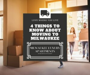 4 Things to Know About Moving to Milwaukee
