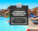 4 Weekend Getaways In Wisconsin Slide