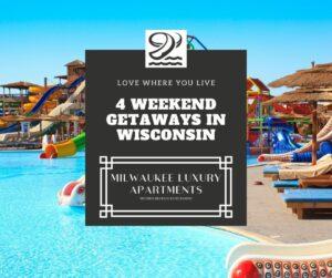4 Weekend Getaways in Wisconsin