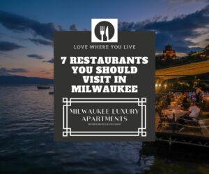 7 Restaurants You Should Visit in Milwaukee