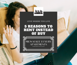 5 Reasons to Rent Instead of Buy
