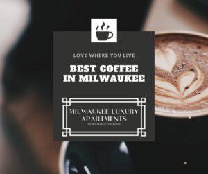 Best Coffee in Milwaukee
