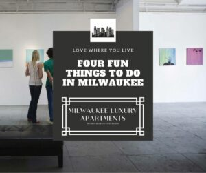 Four Fun Things to Do in Milwaukee