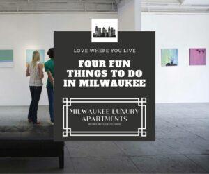 Four Fun Things to Do in Milwaukee